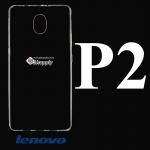 เคส Lennovo P2 ซิลิโคน สีใส