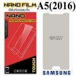 ฟิล์มกันรอย Samsung A5 (2016) (Nano)