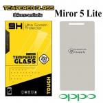 ฟิล์มกระจก Oppo Mirror5 Lite