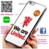 เคส ไอโฟน 6 / เคส ไอโฟน 6s เคส แมนเชสเตอร์ยูไนเต็ด We are United เคสฟุตบอล เคสมือถือ #1001