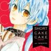 SHORT CAKE CAKE ช็อตเค้กสื่อรัก เล่ม 1 สินค้่าเข้าร้านวันพุธที่ 20/12/60