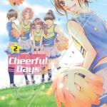 Cheerful Days เชียร์ฟูลเดย์ เล่ม 2 (จบ) สินค้าเข้าร้านวันเสาร์ที่ 19/5/61