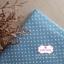 ผ้าคอตตอนลินิน 1/4เมตร (50x55cm.) พื้นสีฟ้า จุดสีขาว thumbnail 2