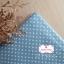 ผ้าคอตตอนลินิน 1/4เมตร (50x55cm.) พื้นสีฟ้า จุดสีขาว thumbnail 1