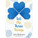 Tell Me Three Things Julie Buxbaum แจ่มใส