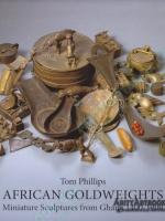 African Goldweights: Miniature Sculptures from Ghana 1400-1900