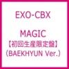 EXO-CBX - MAGIC [First Press Limited Edition] แบบ BAEKHYUN Ver. (ได้ ซีดี และ photobook)