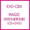 EXO-CBX - MAGIC [First Press Limited Edition] แบบ CD+ Dvd