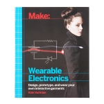หนังสือ Make: Wearable Electronics (257 หน้า)