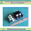 1x IRF3205 IRF4905 TLP250 H-Bridge Power MOSFET DC Motor Drive 10-30Vdc Module (V1.0)