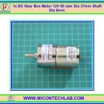1x DC Gear Box Motor 12V 80 rpm Dia 37mm Shaft Dia 6mm